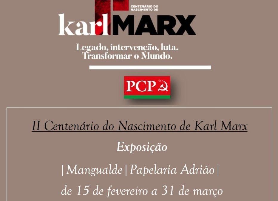 EXPOSIÇÃO II CENTENÁRIO DO NASCIMENTO DE KARL MARX EM MANGUALDE